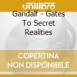 Gandalf - Gates To Secret Realities cd musicale di GANDALF