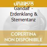 Erdenklang & sternentanza cd musicale di GANDALF