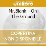 On the ground cd musicale