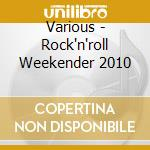 Waldorf rock'n'roll weekender 2010 cd musicale di Artisti Vari