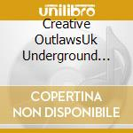 Creative outlaws uk underground'65' cd musicale di ARTISTI VARI