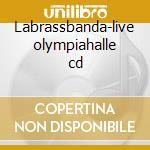 Labrassbanda-live olympiahalle cd cd musicale di Labrassbanda