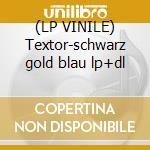 (LP VINILE) Textor-schwarz gold blau lp+dl lp vinile di Textor