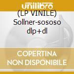 (LP VINILE) Sollner-sososo dlp+dl lp vinile di Sollner