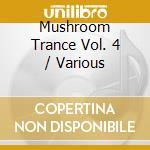 Mushroom trance 4 cd musicale