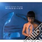 MINDDIVER                                 cd musicale di GIRLS UNDER GLASS