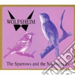 Sparrows and the nightingales cd musicale di WOLFSHEIM