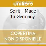 Spirit - Made In Germany cd musicale di Spirit