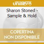 Sharon Stoned - Sample & Hold cd musicale di Sharon Stoned