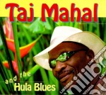 Taj Mahal & The Hula Blues - Same cd musicale di MAHAL TAJ