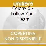 Follow your heart cd musicale