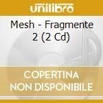 Fragmente 2 cd musicale