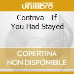 If you had stayed... cd musicale di Contriva
