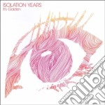 Isolation Years - It's Golden cd musicale di ISOLATION YEARS