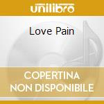 LOVE PAIN cd musicale di MORRIS SARAH JANE