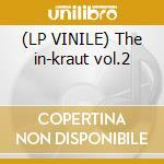 (LP VINILE) The in-kraut vol.2 lp vinile