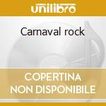 Carnaval rock cd musicale di Ost