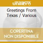 Greetings from texas cd musicale di Artisti Vari