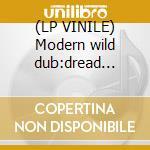 (LP VINILE) Modern wild dub:dread meets disco lp vinile