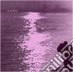 Pascal Schafer - Dawn cd musicale di Pascal Schafer