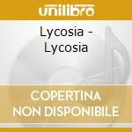 Lycosia - Lycosia cd musicale