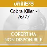 CD - COBRA KILLER - 76 77 cd musicale di COBRA KILLER