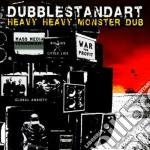 Dubblestandart - Heavy Heavy Monster Dub cd musicale di DUBBLESTANDART