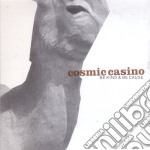 Cosmic Casino - Be Kind & Be Cause cd musicale di COSMIC CASINO