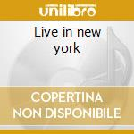Live in new york cd musicale