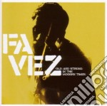 Favez - Old & Strong In The Modern Times cd musicale di FAVEZ