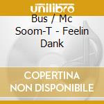 FELLIN'DARK cd musicale di BUS feat. McSoom-T