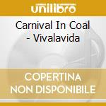 Carnival In Coal - Vivalavida cd musicale