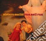 Run neil run cd musicale di Euclid Sisters
