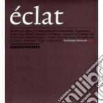 Monochrome - Eclat cd musicale di MONOCHROME
