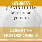 (LP VINILE) The beast is on your tra lp vinile di Zamarro