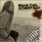Black Cab - Altamont Diary cd musicale di BLACK CAB.