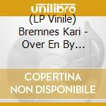 (LP VINILE) Over en by lp vinile di Kari Bremnes