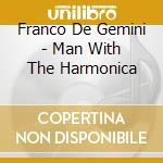 THE MAN WITH THE HARMONICA cd musicale di DE GEMINI FRANCO