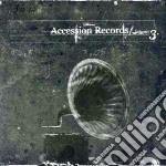 ACCESSION RECORDS VOL.3                   cd musicale di Artisti Vari