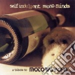 Self indulgent mono mind cd musicale di Artisti Vari