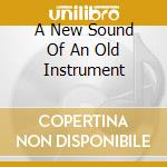 A NEW SOUND OF AN OLD INSTRUMENT cd musicale di MOONDOG