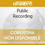 PUBLIC RECORDING cd musicale di GRY