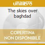 The skies over baghdad cd musicale
