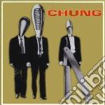 Chung - Chung cd musicale di Chung