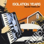 Isolation Years - Inland Traveller cd musicale di Years Isolation