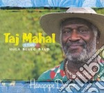 Taj Mahal & The Hula Blues - Hanapepe Dream cd musicale di MAHAL TAJ