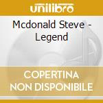 LEGEND                                    cd musicale di Steve Mcdonald