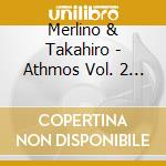 Athmos vol. 2 - music for yoga and medit cd musicale di MERLINO & TAKAHIRO