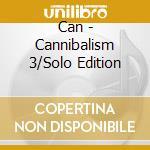 CANNIBALISM VOL.3 cd musicale di CAN