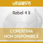 Rebel 4 li cd musicale